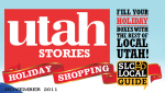 Utah Stories November 2011 Issue & Holiday Shopping Guide!