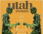Utah Stories—Letters from the Editor